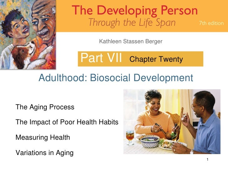 Part VII Adulthood: Biosocial Development Chapter Twenty The Aging Process The Impact of Poor Health Habits Measuring Heal...