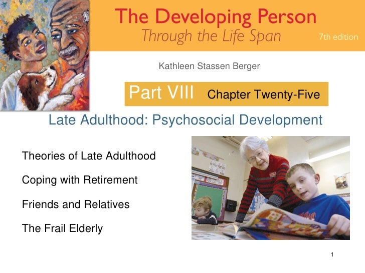 Part VIII Late Adulthood: Psychosocial Development Chapter Twenty-Five Theories of Late Adulthood Coping with Retirement F...
