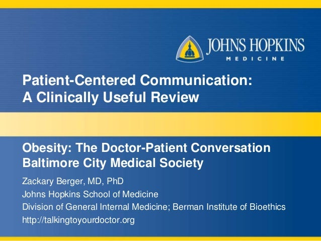 Patient-Centered Communication:  A Clinically Useful Review  Obesity: The Doctor-Patient Conversation  Baltimore City Medi...