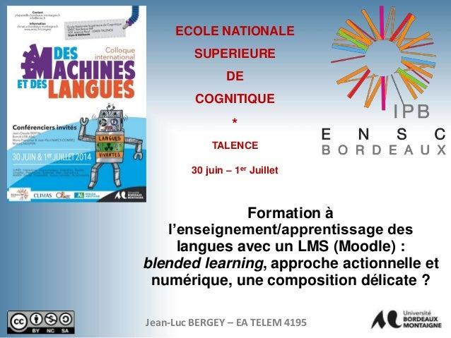 Jean-Luc BERGEY – EA TELEM 4195 Formation à l'enseignement/apprentissage des langues avec un LMS (Moodle) : blended learni...