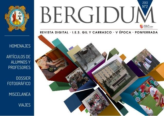 SALUDA Me complace presentar a la Comunidad Educativa el segundo ejemplar digital de nuestra revista digital Bergidum. Ést...