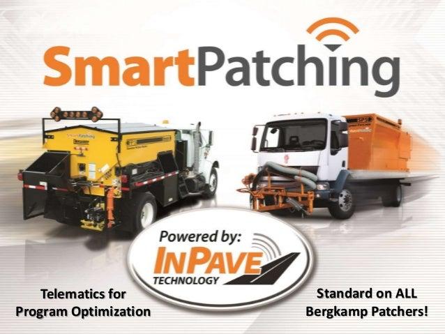 Standard on ALL Bergkamp Patchers! Telematics for Program Optimization
