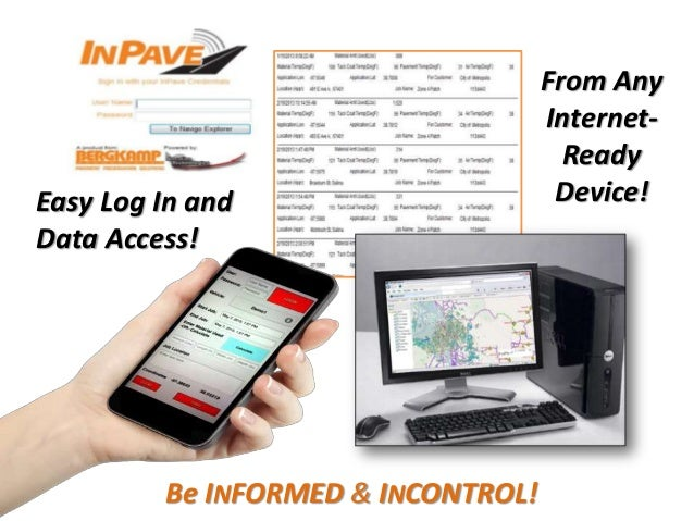 Be INFORMED & INCONTROL! Easy Log In and Data Access! From Any Internet- Ready Device!