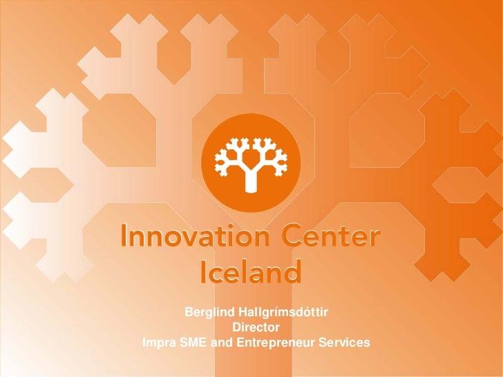 Berglind Hallgrímsdóttir               DirectorImpra SME and Entrepreneur Services                                      1