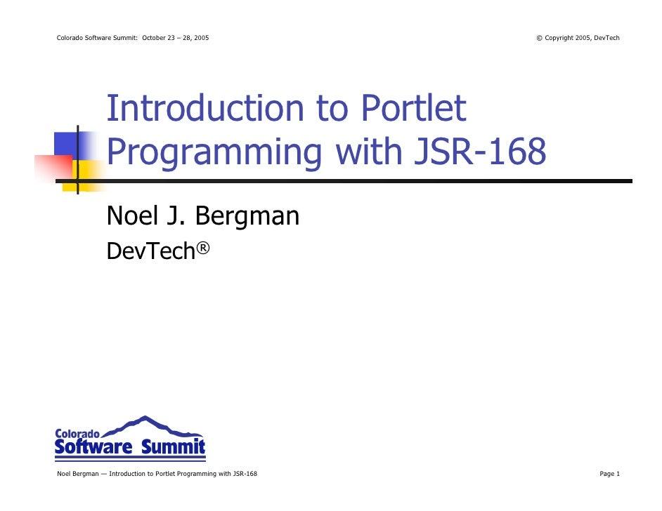 Colorado Software Summit: October 23 – 28, 2005                   © Copyright 2005, DevTech                    Introductio...