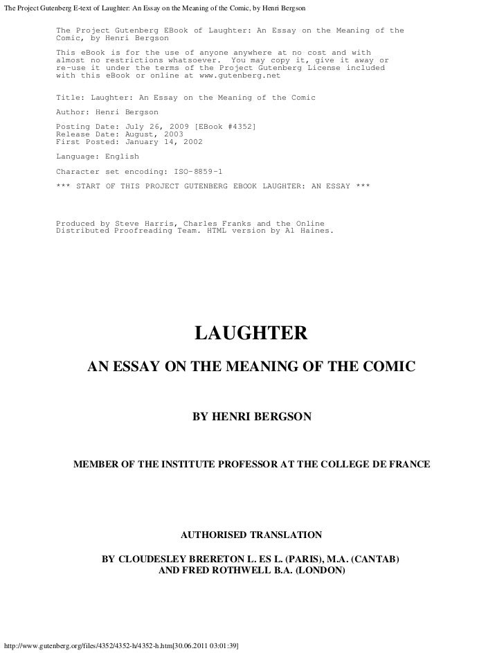 The Project Gutenberg E-text of Laughter: An Essay on the Meaning of the Comic, by Henri Bergson                The Projec...