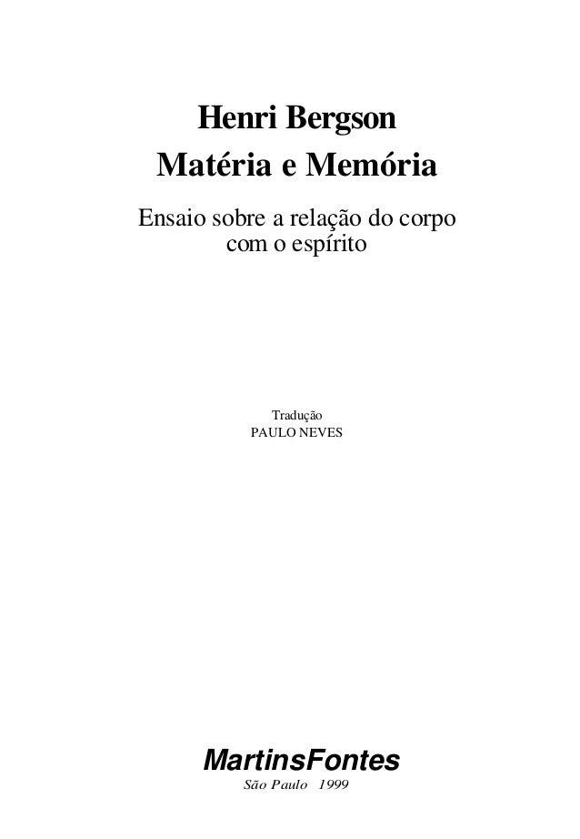 Henri Bergson  Matéria e Memória  Ensaio sobre a relação do corpo  com o espírito  Tradução  PAULO NEVES  Martins Fontes  ...