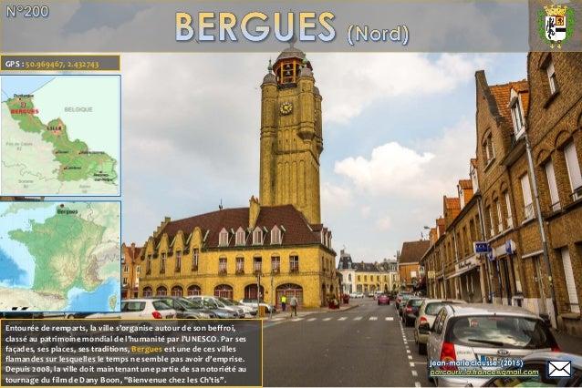 Entourée de remparts, la ville s'organise autour de son beffroi, classé au patrimoine mondial de l'humanité par l'UNESCO. ...