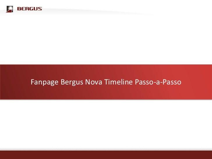 Clique para editar o estilo do título mestre Fanpage Bergus Nova Timeline Passo-a-Passo