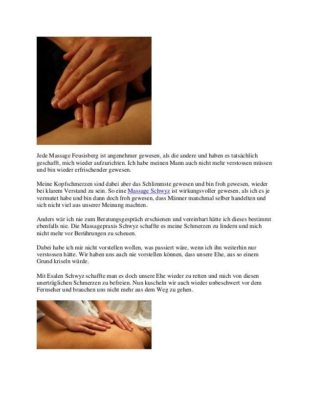 Jede Massage Feusisberg ist angenehmer gewesen, als die andere und haben es tatsächlich geschafft, mich wieder aufzurichte...