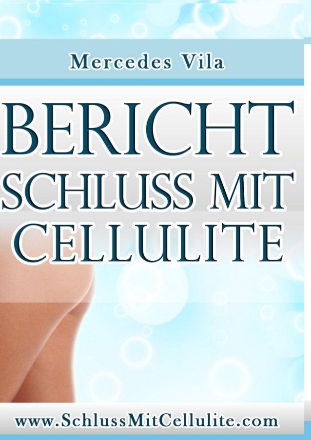 SCHLUSS MIT CELLULITE. DIE NATüRLICHE HEILUNG www.GegenCellulite.net 1