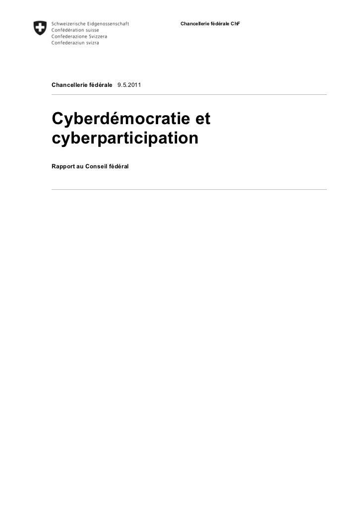 Chancellerie fédérale ChFChancellerie fédérale 9.5.2011Cyberdémocratie etcyberparticipationRapport au Conseil fédéral