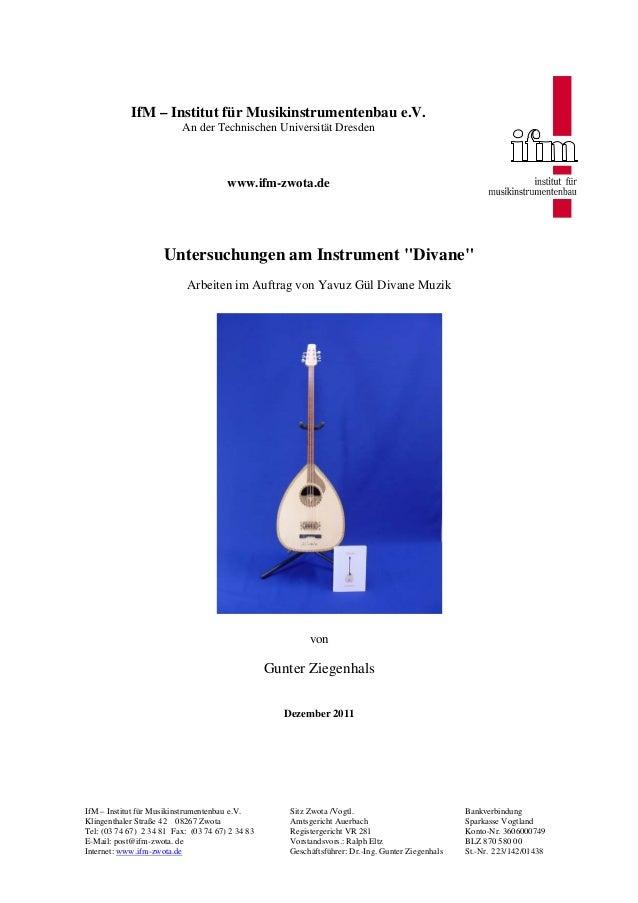 IfM – Institut für Musikinstrumentenbau e.V. An der Technischen Universität Dresden  www.ifm-zwota.de  Untersuchungen am I...