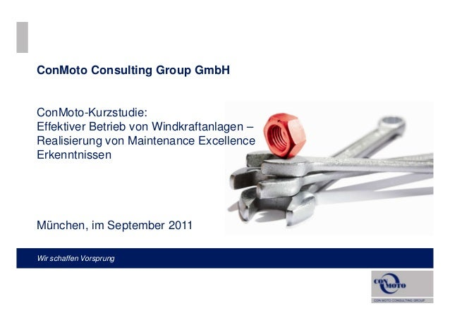 ConMoto Consulting Group GmbHConMoto-Kurzstudie:Effektiver Betrieb von Windkraftanlagen –Realisierung von Maintenance Exce...