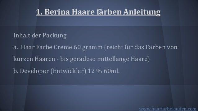 1. Berina Haare färben Anleitung Inhalt der Packung a. Haar Farbe Creme 60 gramm (reicht für das Färben von kurzen Haaren ...