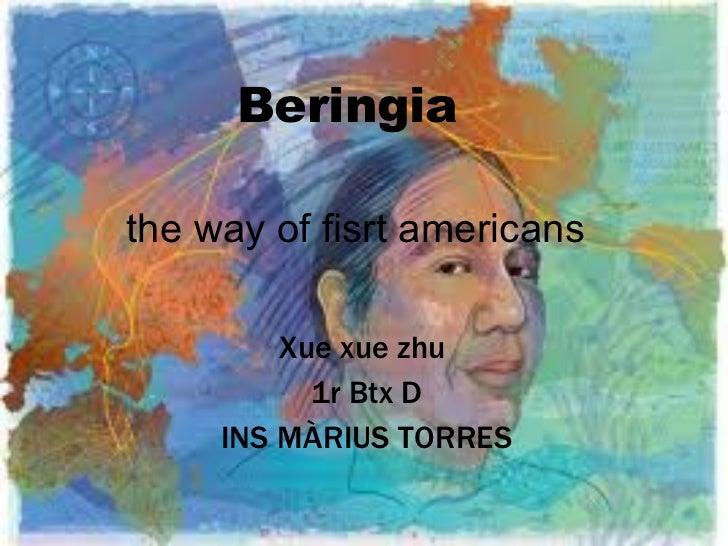 Beringia  the way of fisrt americans Xue xue zhu  1r Btx D INS M ÀRIUS TORRES