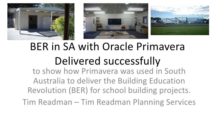 BER in SA with Oracle Primavera  Delivered successfully<br />to show how Primavera was used in South Australia to deliver ...