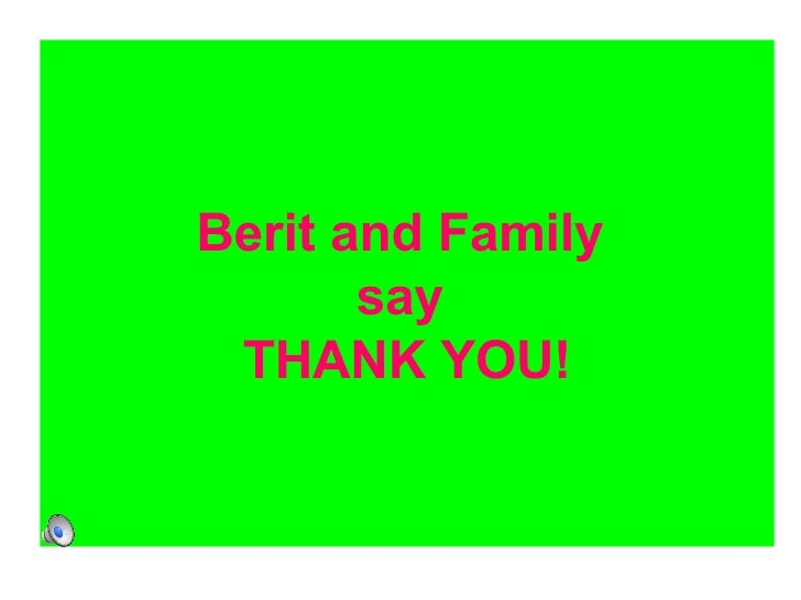 Berit and Family  say  THANK YOU!