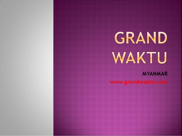 MYANMARwww.grandwaktu.com