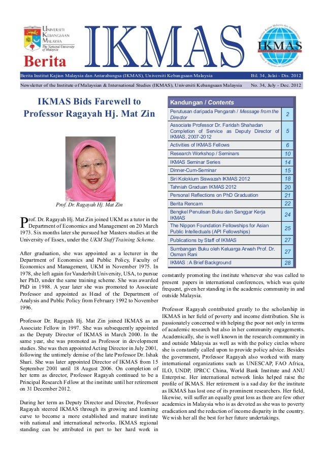 IKMASBerita Prof. Dr. Ragayah Hj. Mat Zin joined UKM as a tutor in the Department of Economics and Management on 20 March ...