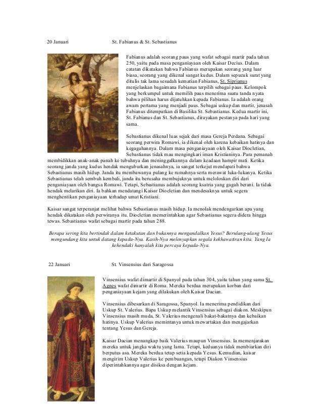 20 Januari St. Fabianus & St. Sebastianus Fabianus adalah seorang paus yang wafat sebagai martir pada tahun 250, yaitu pad...