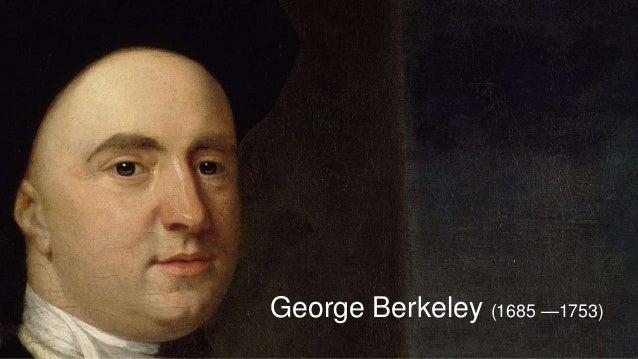 George Berkeley (1685 —1753)