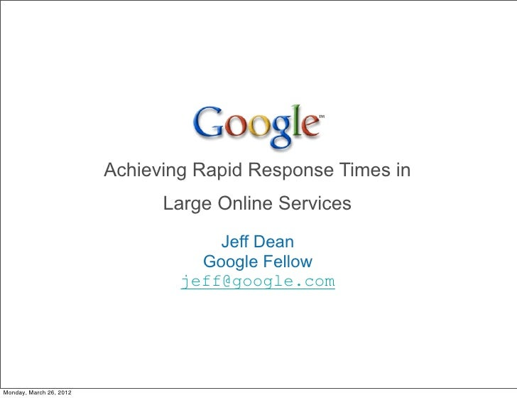 Achieving Rapid Response Times in                               Large Online Services                                     ...