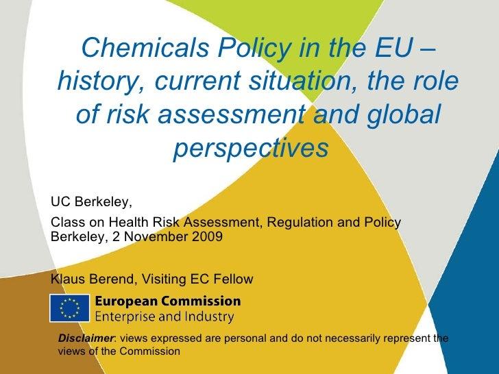 UC Berkeley,  Class on Health Risk Assessment, Regulation and Policy Berkeley, 2 November 2009 Klaus Berend, Visiting EC F...
