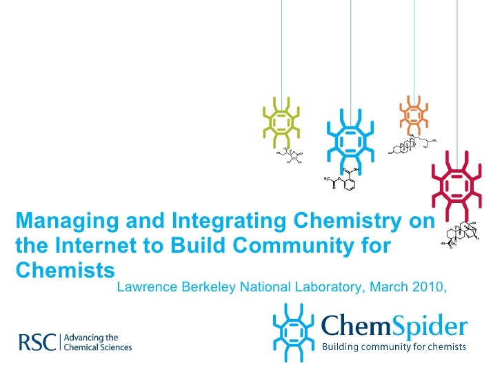 Managing and Integrating Chemistry on the Internet to Build Community for Chemists  Lawrence Berkeley National Laboratory,...