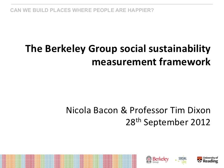 CAN WE BUILD PLACES WHERE PEOPLE ARE HAPPIER?    The	  Berkeley	  Group	  social	  sustainability	                        ...