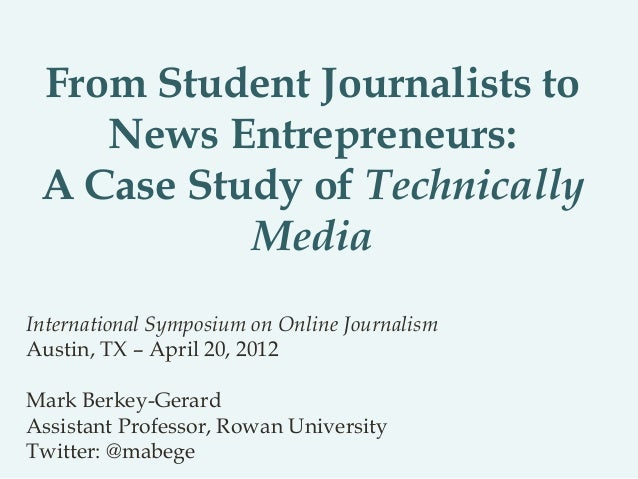 From Student Journalists to News Entrepreneurs: A Case Study of Technically Media International Symposium on Online Journa...
