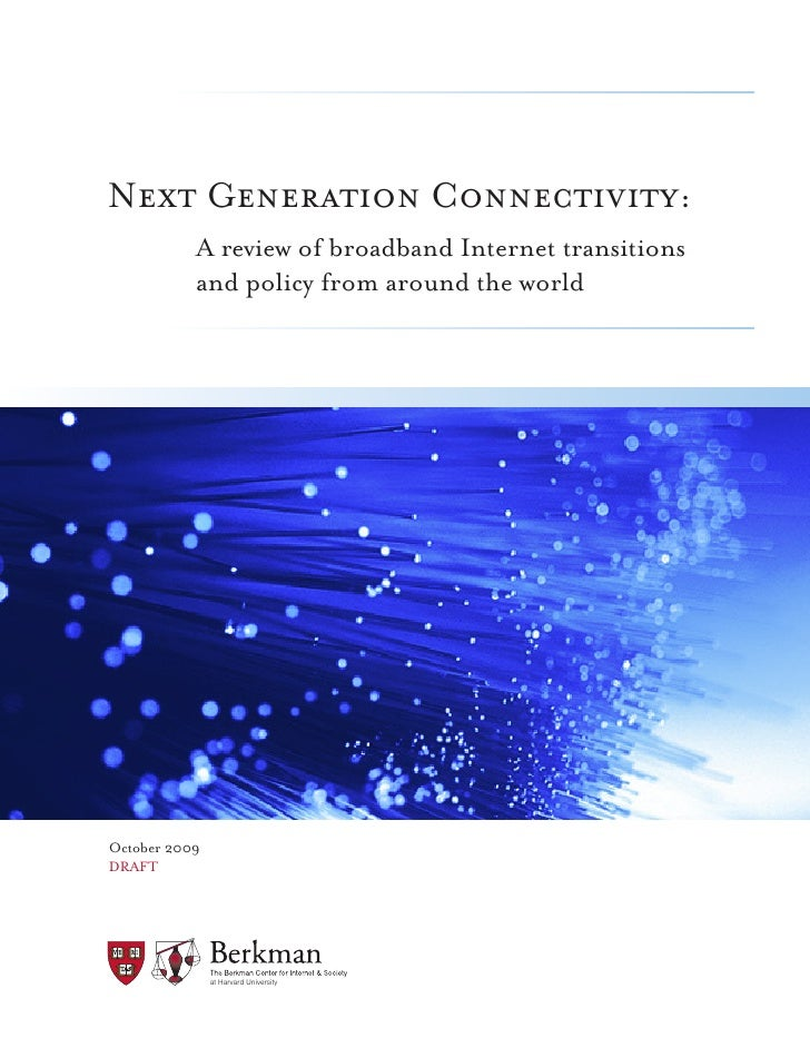 Next Generation Connectivity:            A review of broadband Internet transitions            and policy from around the ...