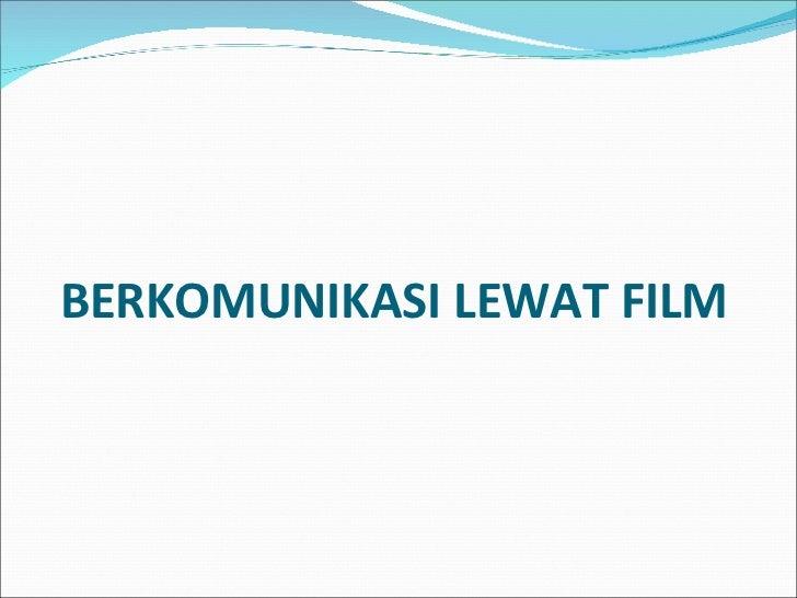 BERKOMUNIKASI LEWAT FILM