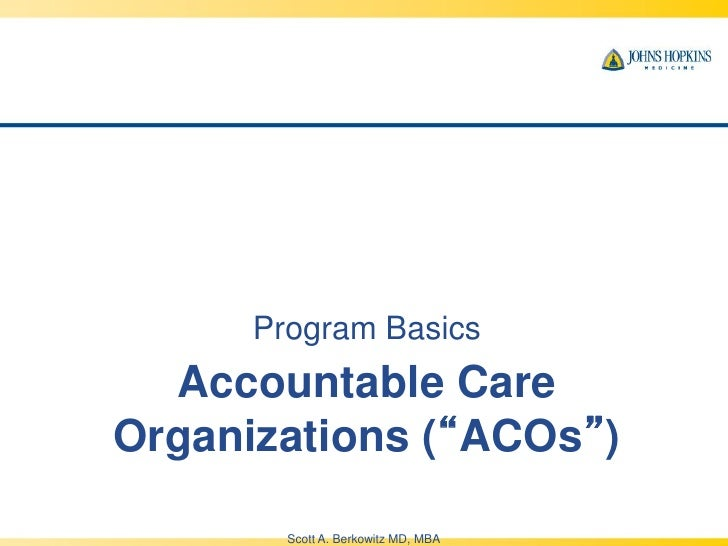 "Berkowitz, Scott - Accountable Care Organization ""ACO"": Early Experie…"