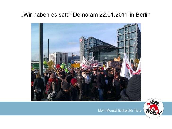 """""""Wir haben es satt!"""" Demo am 22.01.2011 in Berlin                             Mehr Menschlichkeit für Tiere"""