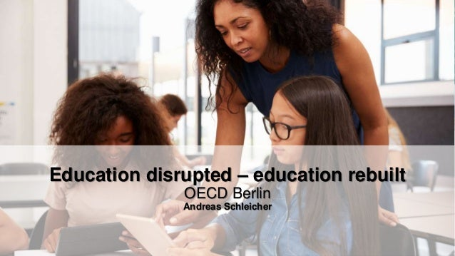 PISA 2018 Results Programme for International Student Assessment Education disrupted – education rebuilt OECD Berlin Andre...
