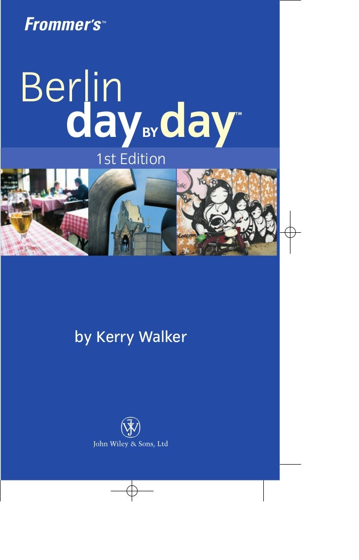 Berlin  day day   BY                     ™     1st Edition   by Kerry Walker
