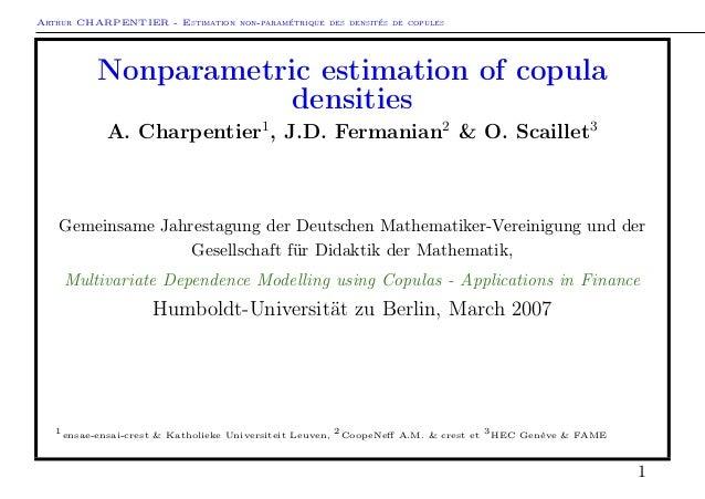 Arthur CHARPENTIER - Estimation non-paramétrique des densités de copules Nonparametric estimation of copula densities A. C...