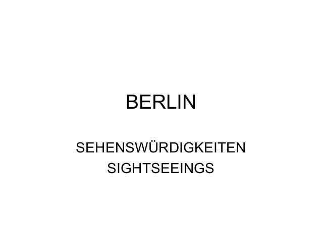 BERLIN SEHENSWÜRDIGKEITEN SIGHTSEEINGS
