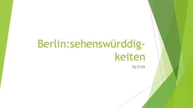 Berlin:sehenswürddigkeiten By Erick