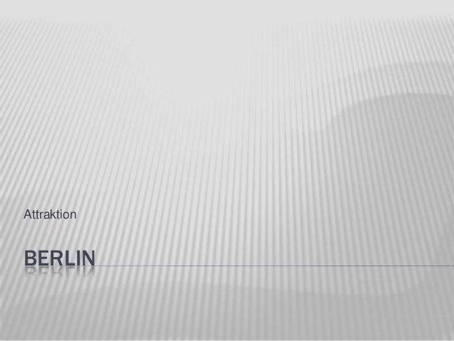 Attraktion  BERLIN