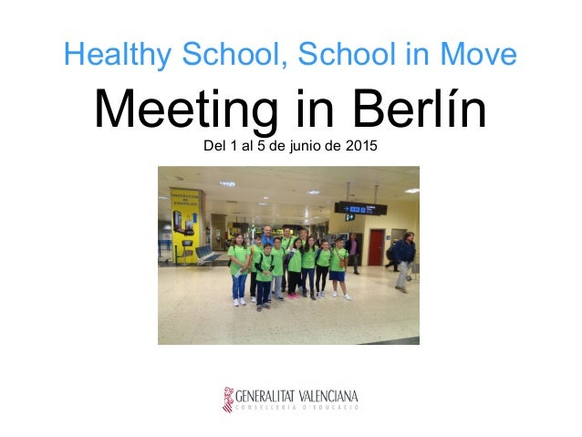 Healthy School, School in Move Meeting in BerlínDel 1 al 5 de junio de 2015