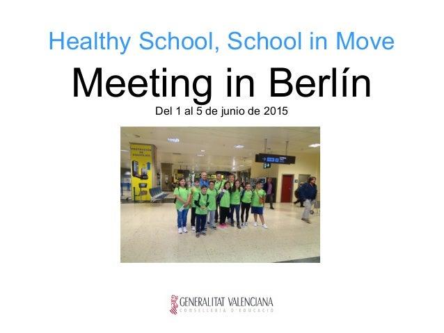 Healthy School, School in Move Meeting in BerlínDel 1 al 5 de junio de 2015