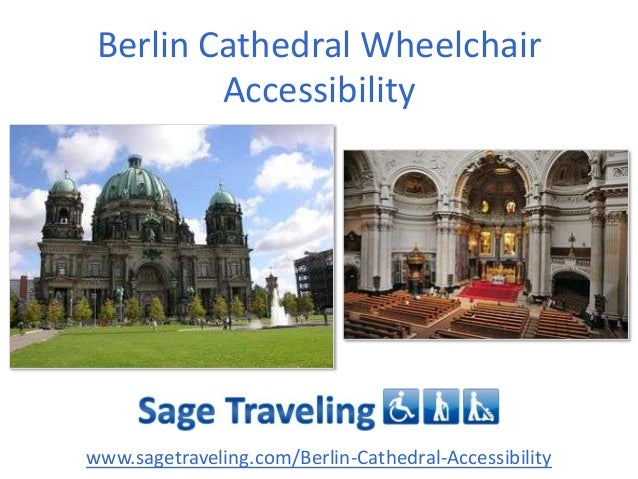 Berlin Cathedral Wheelchair Accessibility  www.sagetraveling.com/Berlin-Cathedral-Accessibility