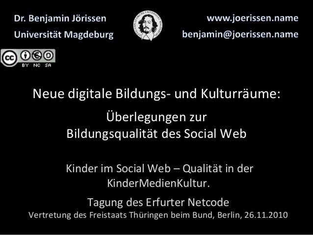 Neue digitale Bildungs- und Kulturräume: Überlegungen zur Bildungsqualität des Social Web Kinder im Social Web – Qualität ...