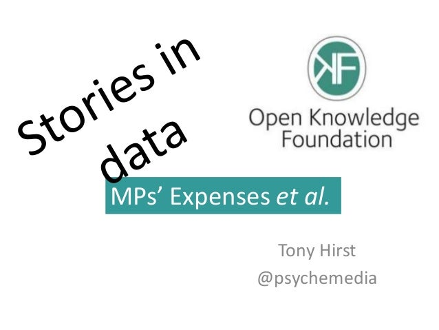 MPs' Expenses et al.              Tony Hirst             @psychemedia