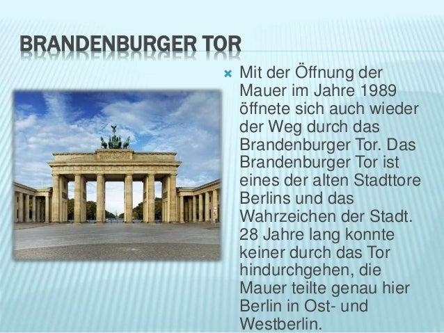 BRANDENBURGER TOR  Mit der Öffnung der Mauer im Jahre 1989 öffnete sich auch wieder der Weg durch das Brandenburger Tor. ...