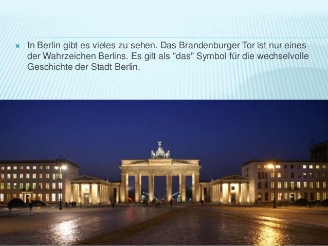 """ In Berlin gibt es vieles zu sehen. Das Brandenburger Tor ist nur eines der Wahrzeichen Berlins. Es gilt als """"das"""" Symbol..."""