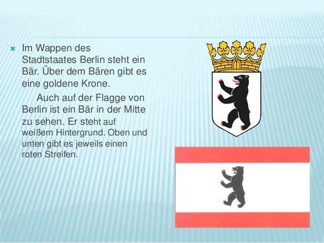  Im Wappen des Stadtstaates Berlin steht ein Bär. Über dem Bären gibt es eine goldene Krone. Auch auf der Flagge von Berl...