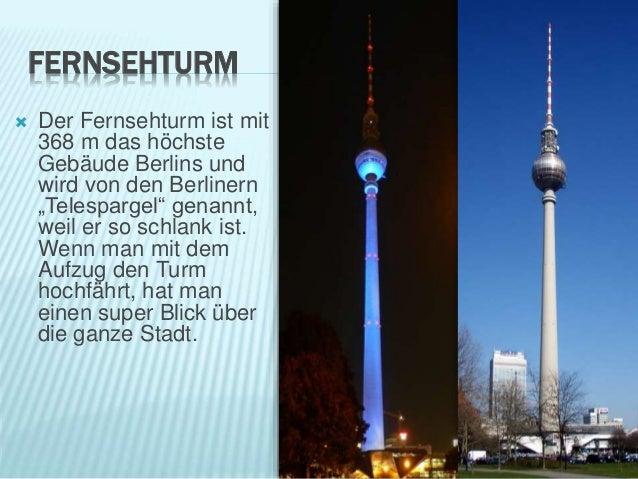 """FERNSEHTURM  Der Fernsehturm ist mit 368 m das höchste Gebäude Berlins und wird von den Berlinern """"Telespargel"""" genannt, ..."""